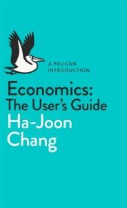 Ha-JoonChang_EconomicsTheUsersGuide
