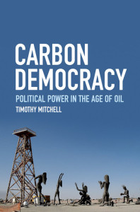 TimothyMitchell_CarbonDemocracy