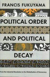 francisfukuyaja_politicalorderandpoliticaldecay